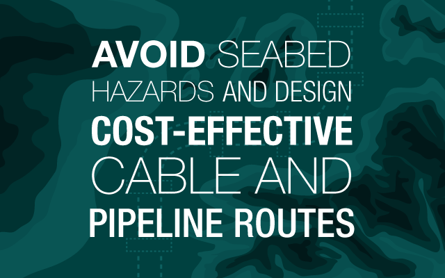 Avoid seabed hazards with cable routes